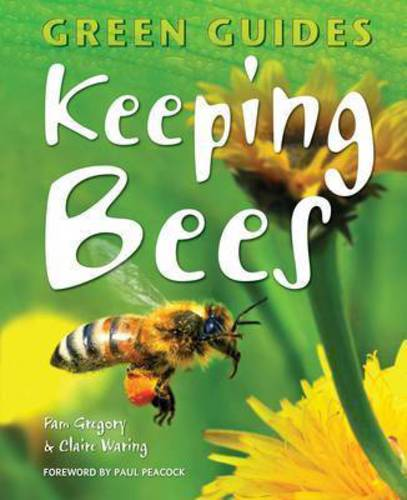 Green Guides Keeping Bees by Pam Gregory